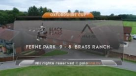 Oxfordshire Cup Highlights – Ferne Park vs Brass Ranch